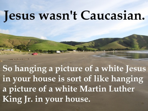 That's a bad example since Jesus approved of slavery.