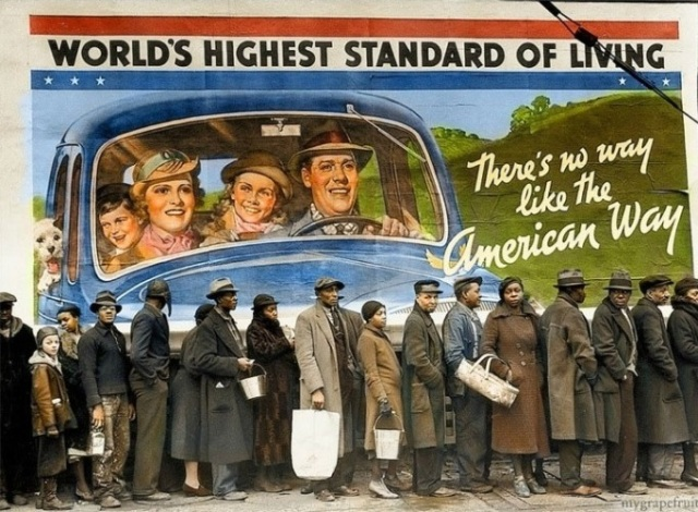 "Photo of a line of poor African-Americans standing in a soup line in front of a billboard showing happy white people in a car, with the words, ""WORLD'S HIGHEST STANDARD OF LIVING: There's no way like the American way"""