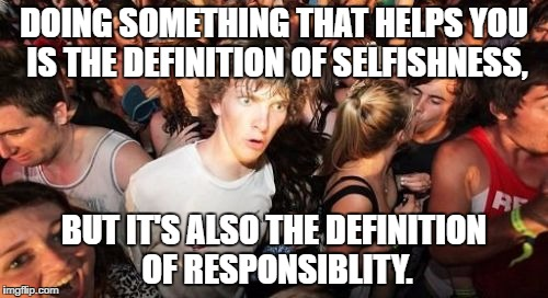 selfishness is responsibility