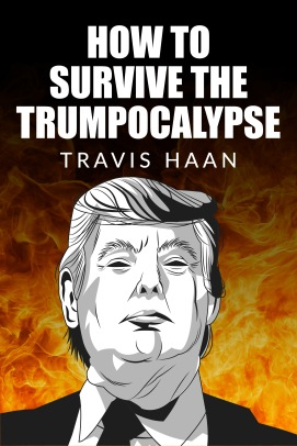 how to survive the trumpocalypse